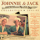 The Johnnie & Jack Collection 1945-62 by Johnnie & Jack
