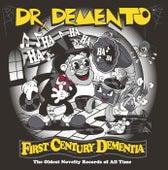 First Century Dementia by Dr. Demento