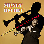 Sidney Bechet with His Quartet and Bob Wilber's Wildcats by Sidney Bechet