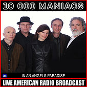 In An Angels Paradise (Live) von 10,000 Maniacs