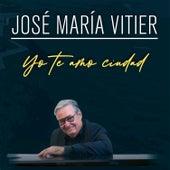 Yo Te Amo Ciudad (En Vivo) by José María Vitier