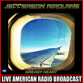 Greasy Heart (Live) de Jefferson Airplane