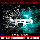 Dixie Flyer (Live) by Gene Clark