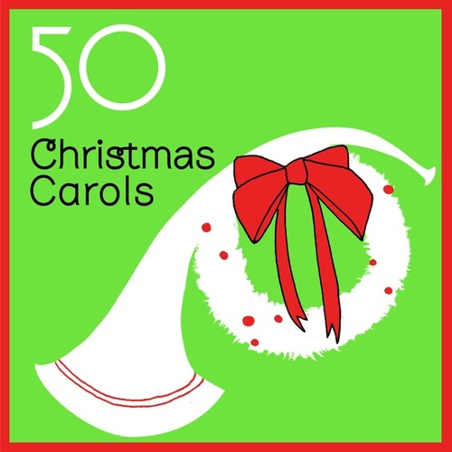 50 Christmas Carols by Various Artists