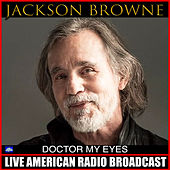Doctor My Eyes (Live) de Jackson Browne