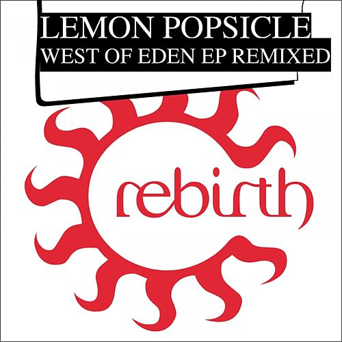 West Of Eden Ep Remixed by Lemon Popsicle
