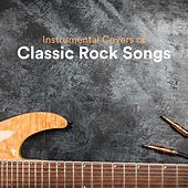 Instrumental Covers of Classic Rock Songs von Various Artists