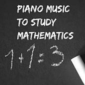 Piano Music : to Study Mathematics by Various Artists