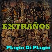 Plagio Di Plagio (Cover) by Los Extraños