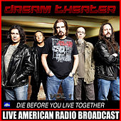 Die Before You Live Together Vol 1 (Live) von Dream Theater