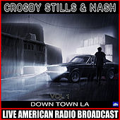 Down Town L A  Vol. 1 (Live) de Crosby, Stills and Nash