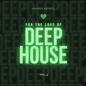 For the Love of Deep-House, Vol. 4 fra Various Artists
