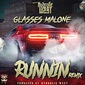 Runnin (feat. Glasses Malone) [Remix] by Hydrolic West