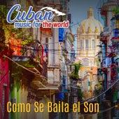 Cuban Music For The World: Como Se Baila el Son von German Garcia
