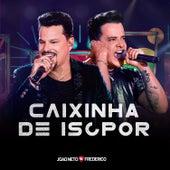 Caixinha de Isopor (Ao Vivo) von João Neto & Frederico