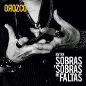 Entre Sobras Y Sobras Me Faltas de Antonio Orozco