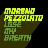 Lose My Breath by Moreno Pezzolato