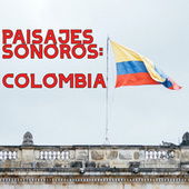 Paisajes Sonoros: Colombia by Various Artists
