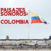 Paisajes Sonoros: Colombia von Various Artists