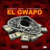El Gwapo by Hankroll Perri