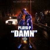 Damn by Playa P