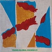 Trans-Global Excess, Vol. 1 by Various Artists