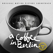A Coffee in Berlin (Original Motion Picture Soundtrack) van Various Artists
