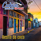 Cuban Music for the World - Besito De Coco de German Garcia