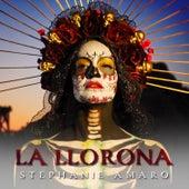 La Llorona by Stephanie Amaro