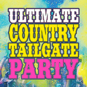 Ultimate Country Tailgate Party de Various Artists