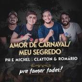 Amor De Carnaval / Meu Segredo von PH e Michel