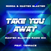 Take You Away (Master Blaster Radio Mix) by Norda