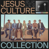 Jesus Culture Collection von Jesus Culture