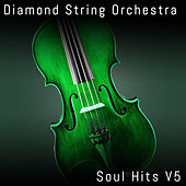 Soul Hits, Vol. 5 von Diamond String Orchestra