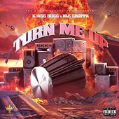 Turn Me Up (feat. NLE Choppa) by Kingg Bucc