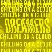 Chilling on a Cloud by DREAMERS