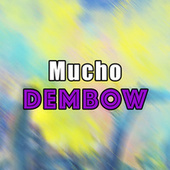Mucho Dembow by Various Artists