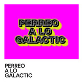 Perreo a lo Galactic de Various Artists
