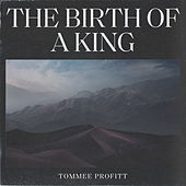 The Birth Of A King by Tommee Profitt