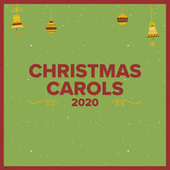 Christmas Carols 2020 by Various Artists