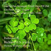 God Is Our Strength From Days Of Old (Ein Feste Burg, Organ) by Richard M.S. Irwin
