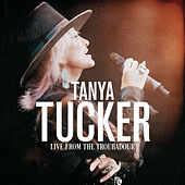 Live From The Troubadour by Tanya Tucker