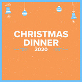 Christmas Dinner 2020 von Various Artists