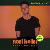 Every Morning (Bougenvilla Remix) von Noel Holler