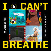 I Can't Breathe / Music For the Movement von Various Artists