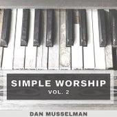Simple Worship, Vol. 2 by Dan Musselman