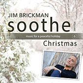 Soothe Christmas: Music For A Peaceful Holiday (Vol. 6) de Jim Brickman