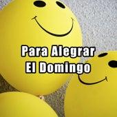Para Alegrar El Domingo by Various Artists