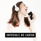 Imposible no cantar by Various Artists