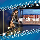 Baby I Love You by Andrea